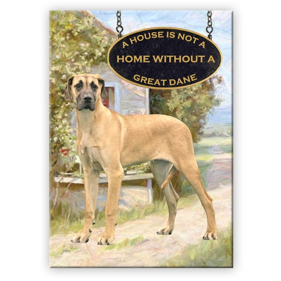 Great Dane a House is Not a Home Fridge Magnet No 5