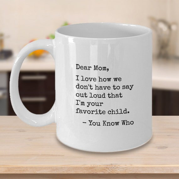 Moms Favorite Child Coffee Mug Mothers Day Gifts