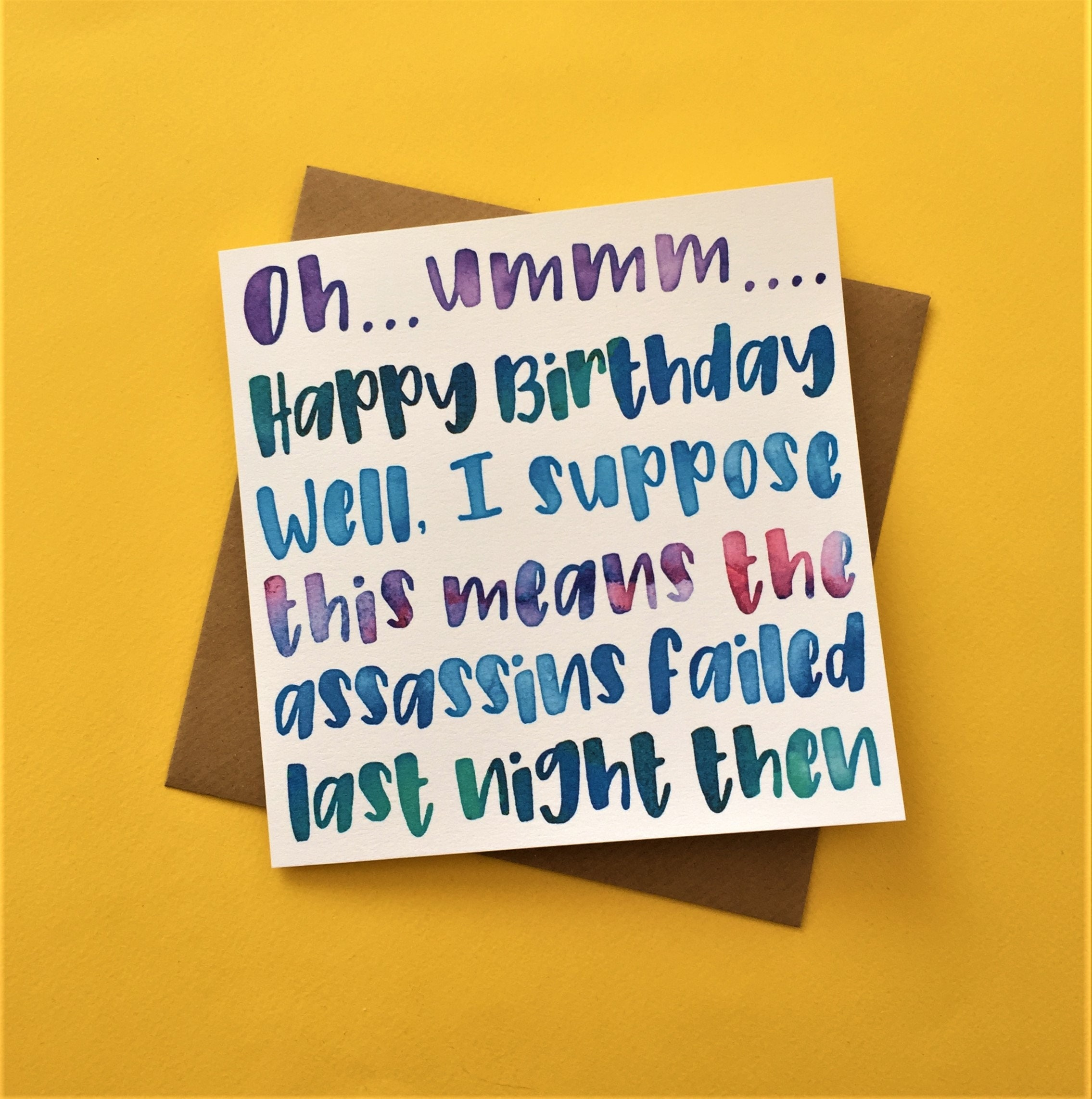 Funny Birthday Card Suppose This Means The Assassins Failed