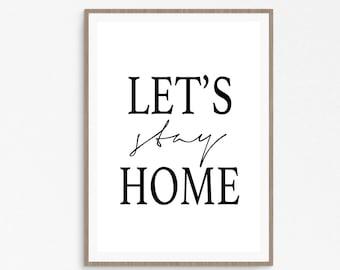 Let's stay home, Let's stay home print, Let's stay printable, Black and White, Modern Typography Print, Calligraphy, Printable wall art,