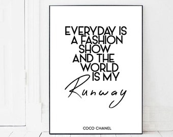 00408a648319 Everyday is a fashion show, The world is my runway, above bed poster, coco  chanel quote, chanel poster, chanel wall art, coco typography,