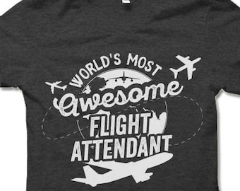 World's Most Awesome Flight Attendant T Shirt.