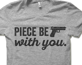c4cb4042 Piece Be With You T Shirt | 2nd Amendment Shirts | Funny Pro Gun T Shirts | Second  Amendment Shirt