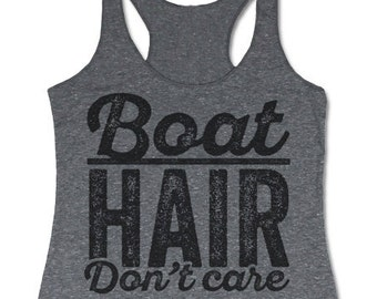 Boat Hair Don't Care Tank Top. Racerback Tanks for Women. Fun Travel Clothes. Traveler Gift. Adventure Shirt. Sailing Shirt.