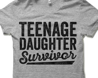 Teenage Daughter Survivor Shirt. Funny Gift For Mom Dad Husband Wife.