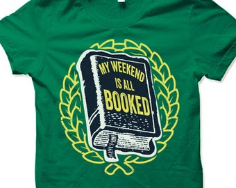 My Weekend is all Booked T Shirt. Funny Nerd Shirt.