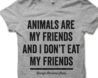 3b3c21d6 Animals Are My Friends I Don't Eat My Friends Shirt | Vegan Shirt | Vegetarian  T Shirt | George Bernard Shaw Quote | Vegan Gift