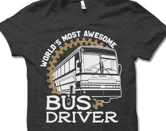 6bd4a8944 World's Most Awesome Bus Driver T Shirt. Fun Bus Driver Gifts. Bus Driver Gift  Ideas.