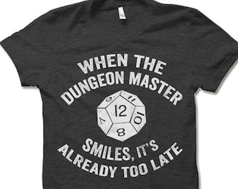 0f1f902ab0 Dungeon Master Shirt. Funny Tee When The Dungeon Master Smiles It's Already  Too Late.