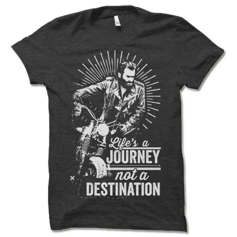 3a9fbfddf Biker T Shirt. Life is a Journey Not a Destination Shirt.