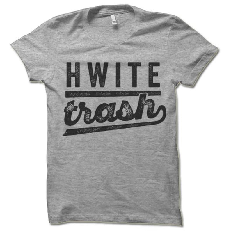 7c5caa8b99 White Trash T Shirt Funny Trailer Park Shirt Hwite Trash | Etsy