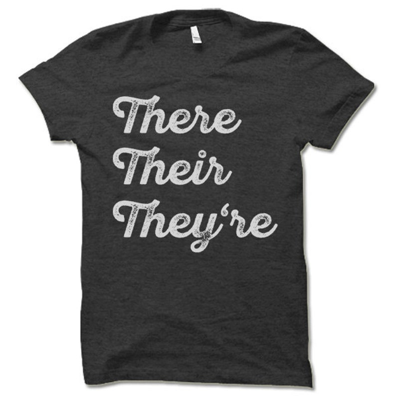 There Their They're T-Shirt. Funny Grammar Police Shirts. image 0