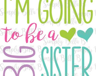 I'm Going to be a Big Sister INSTANT DOWNLOAD Printable Digital Iron-On Transfer Design - DIY