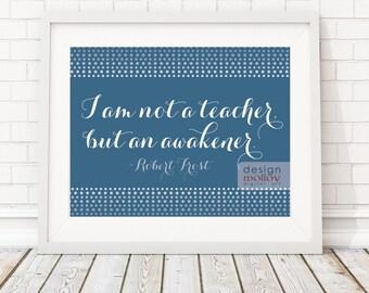 Robert Frost - Robert Frost Quote - Robert Frost Printable - Gift for Teacher - Teacher Quote - Teacher Appreciation - Thank You Teacher
