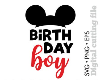 Birthday boy Svg, Disney Svg, Mickey Mouse Svg, Minnie Mouse Svg, Birthday Svg, Cutting files for use with Silhouette Cameo, Cricut