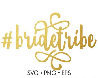 Bride tribe Svg / Bride Svg / Tribe Svg / Hashtag Svg / Wedding Svg / Cut file / Cutting files for use with Silhouette Cameo and Cricut