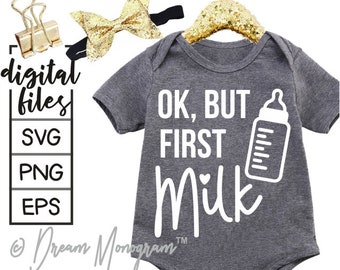 30be2f3a9 But first milk Svg, Milk Svg, Milkaholic Svg, Baby Svg, But first coffee  Svg, Toddler, Cutting files for use with Silhouette Cameo, Cricut