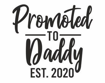 Promoted To Daddy Etsy