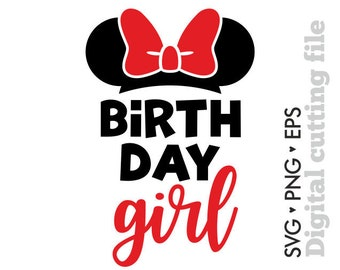 Birthday girl Svg, Disney Svg, Mickey Mouse Svg, Minnie Mouse Svg, Birthday Svg, Cutting files for use with Silhouette Cameo, Cricut