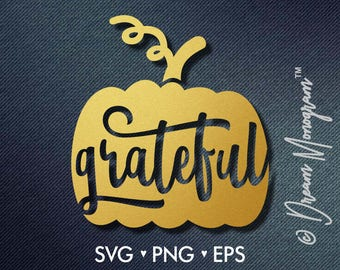 Grateful Svg / Blessed Svg / Thanksgiving Svg / Thankful Svg/ Cutting files for use with Silhouette Cameo and Cricut