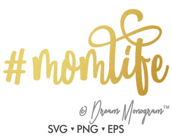 Momlife Svg / Mom Svg /  Mama Svg / Hashtag Momlife / Cutting files for use with Silhouette Cameo and Cricut