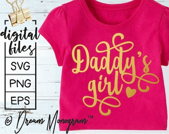 Daddy's Girl Svg / Girl Svg / Baby girl Svg / .svg / .eps / .png for Silhouette Studio, Cricut or other cutting software