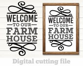 Welcome to the Farmhouse Svg, Farm, Front door decor, Greeting, Welcome sign, Farm life, Cutting files for use with Silhouette Cameo, Cricut