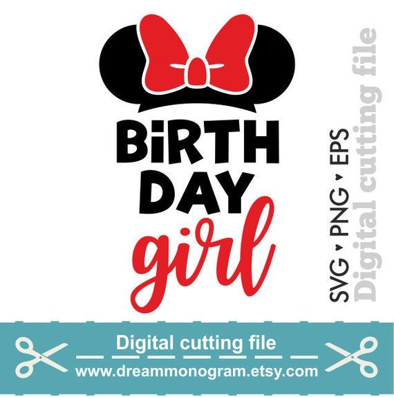 Birthday Girl Svg Disney Svg Mickey Mouse Svg Minnie Mouse