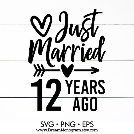 Just Married 12 Years Ago Svg 12 Years Wedding Anniversary Etsy