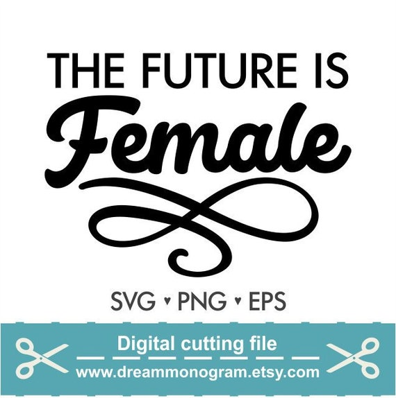 Download The future is female Svg Feminism Svg Feminist cut file | Etsy