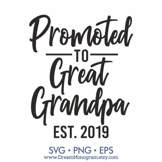 Promoted To Great Grandpa Est 2019 Svg Dad Grandfather Etsy