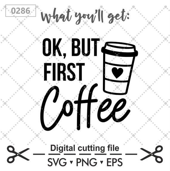 But First Coffee Svg Coffee Svg Caffeine Queen Svg Coffee Etsy
