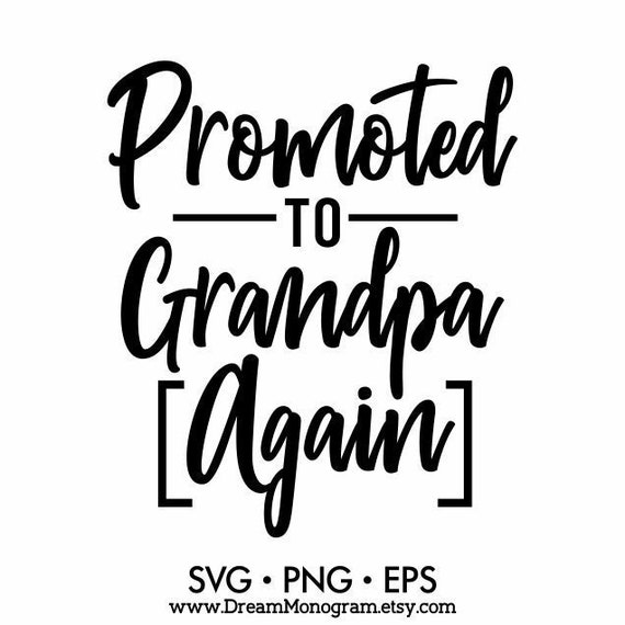 Promoted To Grandpa Again Svg Dad Grandfather Daddy Papa Etsy