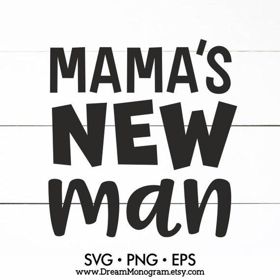 Mama/'s New Man SVG Crafter svg Kids Svg 90s Sublimation