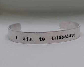 Firefly Jewelry - I Aim to Misbehave - Hand Stamped Bracelet - Mal Reynolds Quote