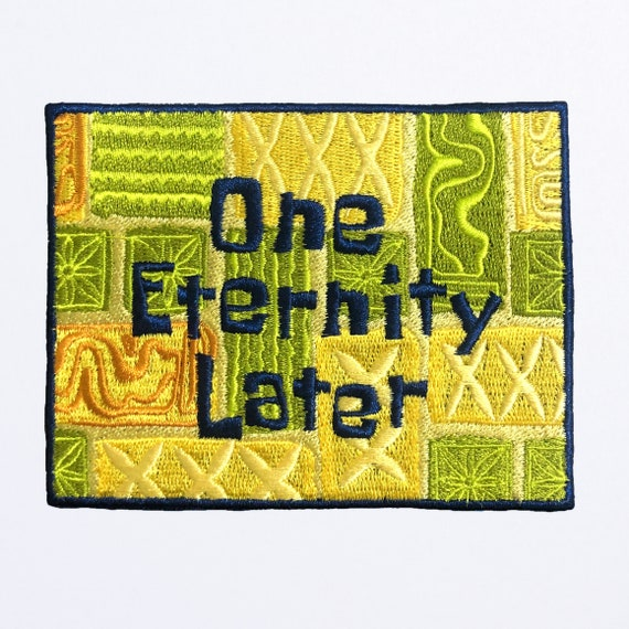 One Eternity Later Patch   Spongebob Patch   Embroidered Iron On Patch by Etsy