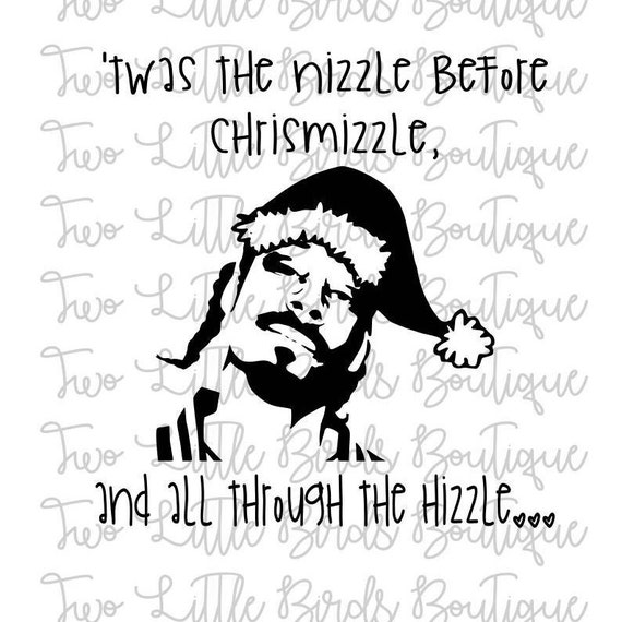 Snoop Dogg Christmas.Snoop Dogg Christmas Twas The Nizzle Before Snoop Dogg Svg Christmas Svg Silhouete Cricut Cut File