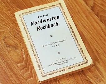 1945 German-Canadian Cookbook, 'Das Neue Nordwesten Kochbuch'