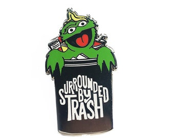 a608475aa Surrounded by Trash Enamel Pin (Qty.1) || Oscar the grouch + Muppets +  Sesame Street + Funny + Jim Henson + Grumpy
