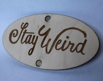 Stay Weird Magnet, Laser cut, Birch