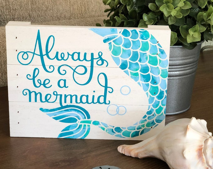 Featured listing image: Chalked sign on mini wood pallet - Always be a Mermaid
