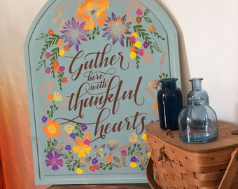 Wooden Sign Gather Here With Thankful Hearts Colorful Fall Flowers by Glendi Designs
