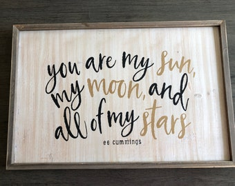 You are My Sun My Moon and All My Stars EE Cummings saying on wood sign by Glendi Designs