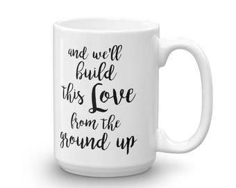 Dan and Shay|Fro the Ground Up|Coffee Mug|Wedding|Bride and Groom|Anniversary