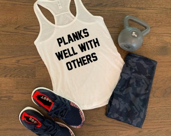 ddf5792e Planks Well With Others Workout Tank, Lifting Tank, Leg Day Shirt, Women's Workout  Tank, Gym Tank, Funny Workout Tank, Workout Shirt