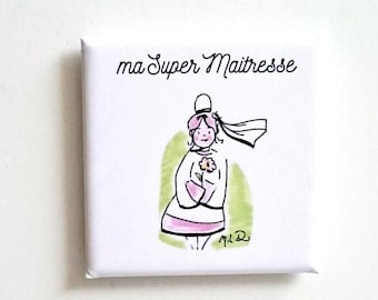 "Magnet magnet square ""My super mistress"""