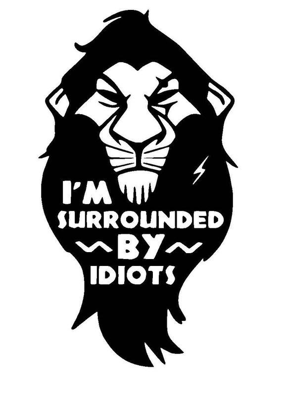 Disney s Scar Surrounded by Idiots Vinyl Decal Disney   Etsy 3773c1b133