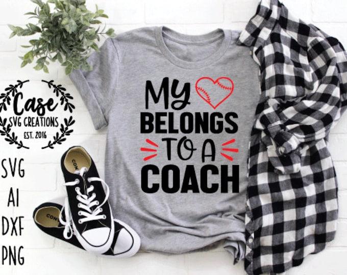 My Heart Belongs To A Baseball Coach Svg Cutting File Ai Dxf And Printable Png Files Cricut And Silhouette Teeball Baseball Mama