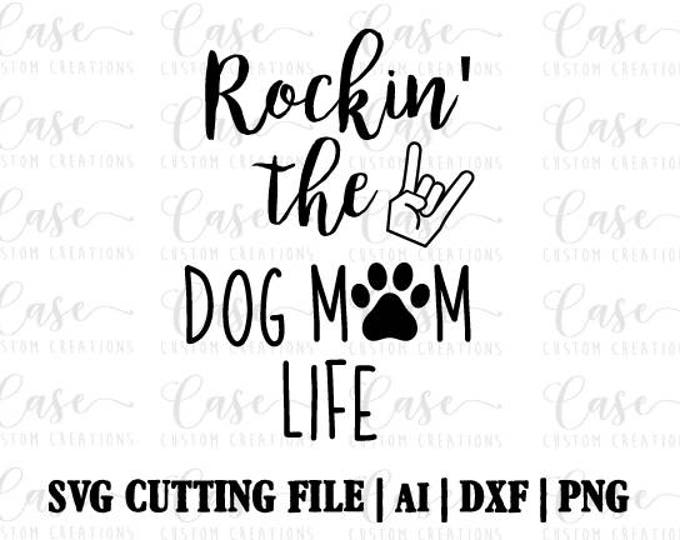 Rockin The Dog Mom Life Svg Cutting File Ai Dxf And Png Instant Download Circut And Silhouette Mom Life Dog Mama Puppy Life