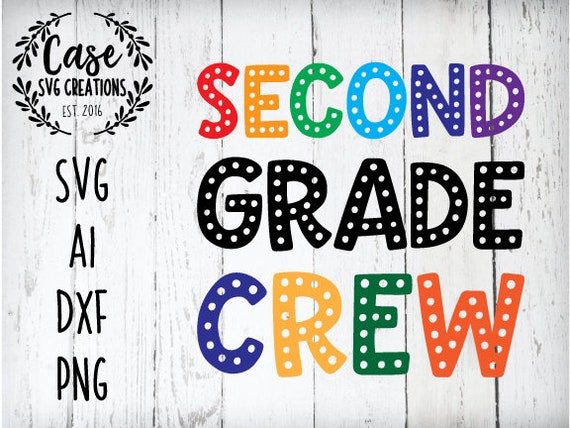 Second Grade Crew Svg Cutting File Ai Dxf And Printable Png Etsy